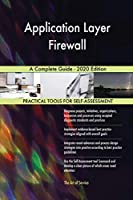 Application Layer Firewall A Complete Guide - 2020 Edition