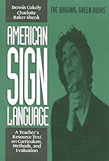 American Sign Language Green Books, A Teacher's Resource Text on Curriculum, Methods, and Evaluation (American Sign Language Series)