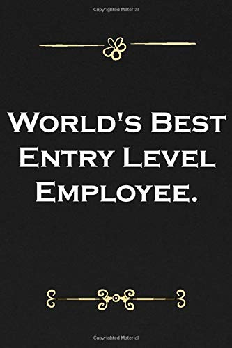 World's Best Entry Level Employee: Classy Notebook with cover matte black...