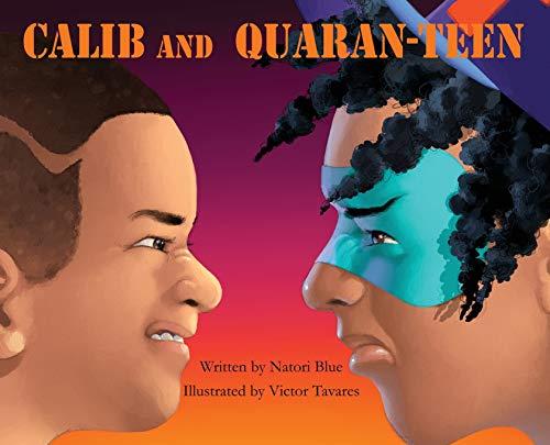 Calib and Quaran-Teen
