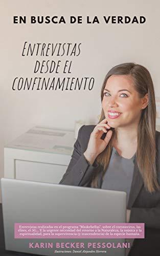 En busca de la verdad. Entrevistas desde el confinamiento (Spanish Edition)