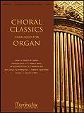 Choral Classics Arranged for Organ - Organ