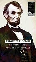 Abraham Lincoln: A Western Legacy (South Dakota Biography Series)