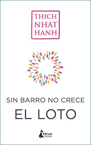 Sin barro no crece el loto (Spanish Edition)