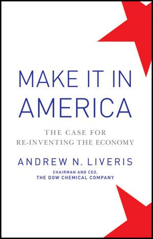 Image of Make It In America: The Case for Re-Inventing the Economy