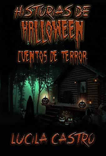 Historias de Halloween: 15 Cuentos de Terror (Spanish Edition)
