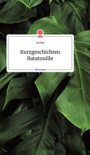 Kurzgeschichten Ratatouille. Life is a Story - story.one