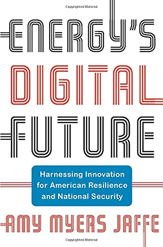 Compare Textbook Prices for Energy's Digital Future: Harnessing Innovation for American Resilience and National Security Center on Global Energy Policy Series  ISBN 9780231196826 by Jaffe, Amy Myers