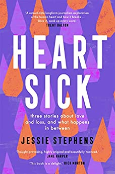Heartsick: Three stories about love and loss, and what happens in between by [Jessie Stephens]
