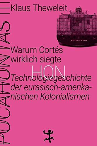 Warum Cortés wirklich siegte: Technologiegeschichte der eurasisch-amerikanischen Kolonialismen. Pocahontas 3