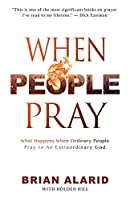 When People Pray: What Happens When People Pray to an Extraordinary God