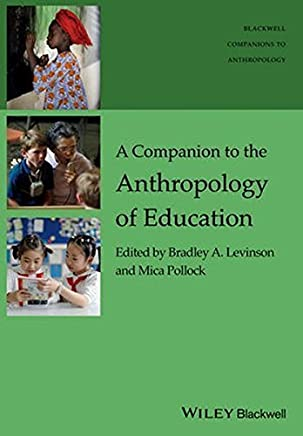 A Companion to the Anthropology of Education (Wiley Blackwell Companions to Anthropology) by Unknown(2016-01-19)