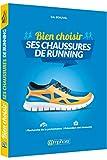 Bien choisir ses chaussures de running: Recherche de la performance et prévention des blessures