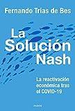 La solución Nash: La reactivación económica tras el COVID-19 (Divulgación)