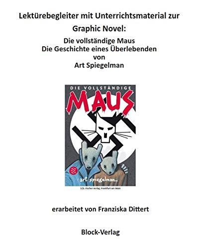 Lektürebegleiter mit Unterrichtsmaterial zur Graphic Novel: Die vollständige Maus Die Geschichte eines Überlebenden von Art Spiegelman