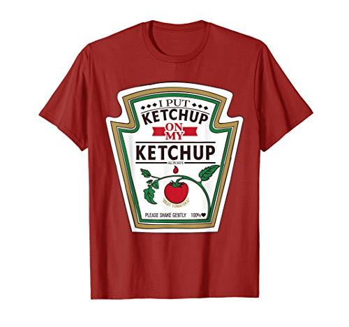 I put Ketchup auf meinem Ketchup T-Shirt Kinder Damen und Herren