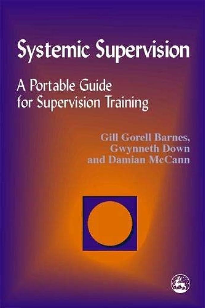 ファッション利益章Systemic Supervision: A Portable Guide for Supervisory Training