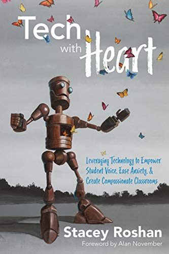 Tech with Heart: Leveraging Technology to Empower Student Voice, Ease Anxiety, & Create Compassionate Classrooms