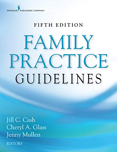 Compare Textbook Prices for Family Practice Guidelines, Fifth Edition – Complete Family Practice Primary Care Resource Book 5 Edition ISBN 9780826135834 by Cash MSN  APN  FNP-BC, Jill C.,Glass MSN  WHNP  RN-BC, Cheryl A.,Mullen DNP  MSN  FNP-BC  ACHPN, Jenny