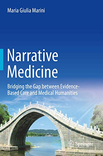 Narrative Medicine: Bridging the Gap between Evidence-Based Care and Medical Humanities
