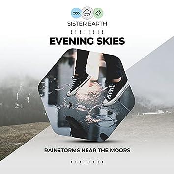 ! ! ! ! ! ! ! ! Evening Skies Rainstorms Near the Moors ! ! ! ! ! ! ! !