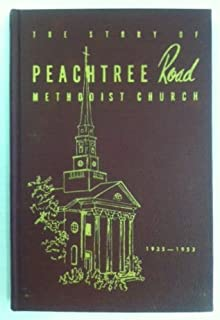 The story of the Peachtree Road Methodist Church