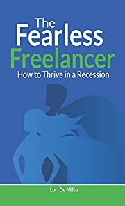 The Fearless Freelancer: How to Thrive in a Recession
