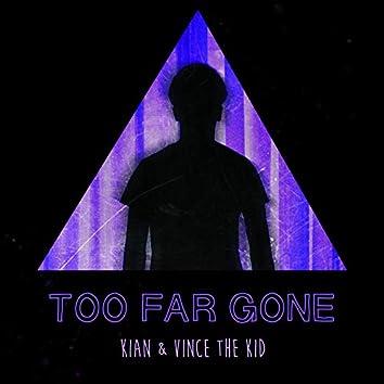 Too Far Gone