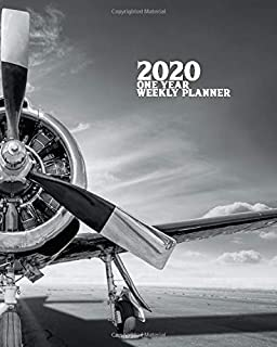 2020 One Year Weekly Planner: Vintage Warbird Historic Aviation | 1 yr 52 Week | Daily Weekly and Monthly Pilot Avgeek Calendar Views Notes | 8x10 ... (2020 One Year Simple Planner Organizer)