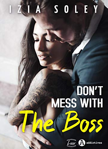 Don't Mess with the Boss (French Edition)