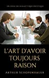 L'Art d'Avoir Toujours Raison - Blurb - 06/04/2019