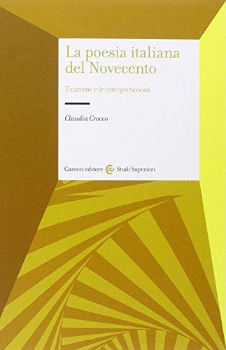 La poesia italiana del Novecento. Il canone e le interpretazioni