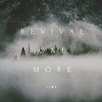 Revival-Just One More Time