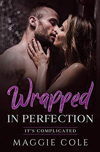 Wrapped In Perfection: A Billionaire Romance Love Story/Mafia Twist (It's Compli