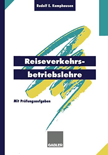 Reiseverkehrsbetriebslehre (German Edition): mit prüfungsrelevanten Fragen und Themen für den Fachaufsatz