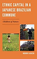 Ethnic Capital in a Japanese Brazilian Commune: Children of Nature (AsiaWorld)