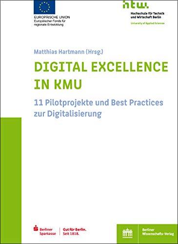 Digital Excellence in KMU: 11 Pilotprojekte und Best Practices zur Digitalisierung
