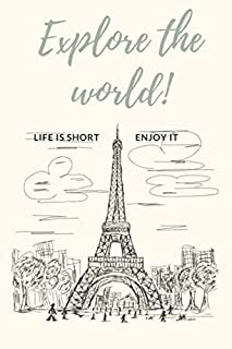 Explore The Wolrd life is short enjoy it : Notebook Journal: Journal for writing, size 6x9, 120 pages