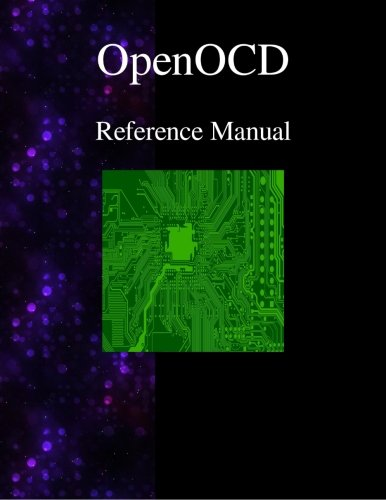 OpenOCD - Open On-Chip Debugger Reference Manual
