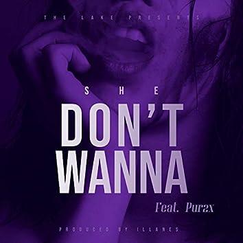 She Don't Wanna (feat. Pur2x)