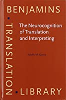 The Neurocognition of Translation and Interpreting (Benjamins Translation Library)