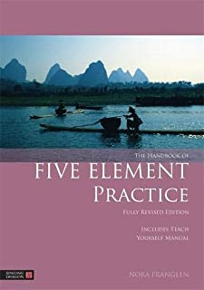 The Handbook of Five Element Practice (Five Element Acupuncture)