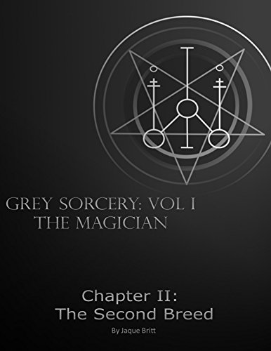 The Magician: Chapter II: The Second Breed (Grey Sorcery Book 1) (English Edition)