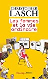 Les femmes et la vie ordinaire - Amour, mariage et féminisme
