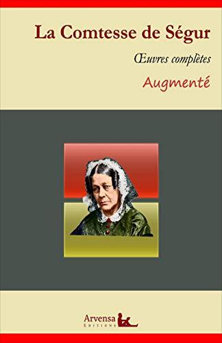 La Comtesse de Ségur : Oeuvres complètes et annexes (annotées, illustrées): Les...