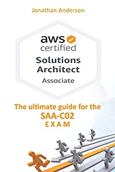 AWS Certified Solutions Architect Associate  The ultimate guide for the SAA-C02 exam