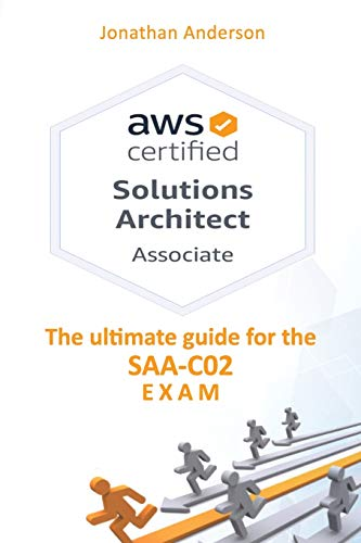 AWS Certified Solutions Architect Associate: The ultimate guide for the SAA-C02 exam