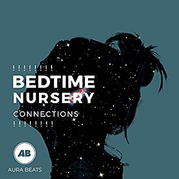 ! ! ! ! ! ! ! ! Bedtime Nursery Connections  ! ! ! ! ! ! ! !
