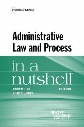Compare Textbook Prices for Administrative Law and Process in a Nutshell Nutshells 6 Edition ISBN 9781628103557 by Levin, Ronald,Lubbers, Jeffrey