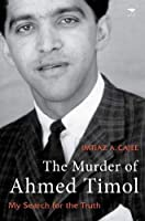 The Murder of Ahmed Timol: My Search for the Truth